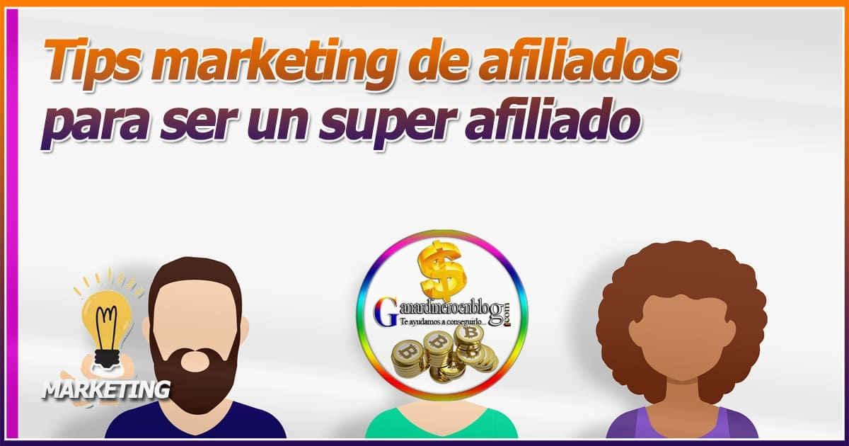 El marketing de afiliados y algunos tips